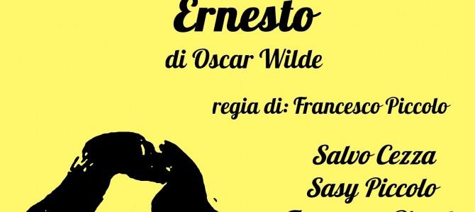 """Domenica 10 maggio in scena: """"L'importanza di chiamarsi Ernesto"""""""