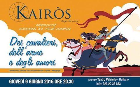 ODV  Kairòs presenta  Dei cavalieri, dell'arme e degli amori  Saggio di fine corso condotto da Fabrizio Saccomanno